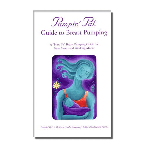 Pumpin' Pal Guide to Breast Pumping